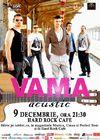 Vama - primul concert acustic - la Hard Rock Cafe