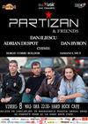 Concert Partizan & Friends la Hard Rock Cafe pe 8 Mai