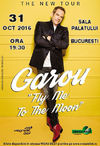 Garou in concert la Bucuresti pe 31 octombrie la Sala Palatului