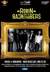 Concert Robin and the Backstabbers la Hard Rock Cafe