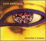 Luis Enrique Dentro y Fuera