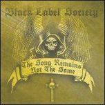 Black Label Society The Song Remains Not the Same