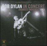 Bob Dylan Bob Dylan In Concert: Brandeis University 1963