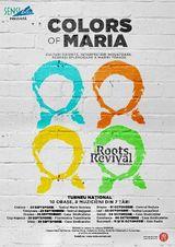 Concert Roots Revival Romania - Colors of Maria la Teatrul Marin Sorescu
