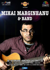 Mihai Margineanu & Band canta pe 18 februarie la Hard Rock Cafe