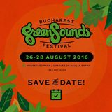 BUCHAREST GreenSounds FESTIVAL revine in perioada 26-28 august!