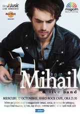 Concert MIHAIL la Hard Rock Cafe in 12 octombrie