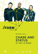 Chase and Status at /FORM SPACE pe 11 Noiembrie