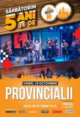 Provincialii // 18 octombrie // Beraria H