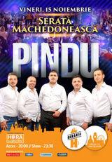 Serata Machedoneasca: Pindu // 15 noiembrie