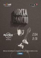 Concert Mircea Baniciu pe 9 mai la Hard Rock Cafe