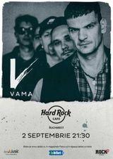 Concert Vama pe 2 septembrie la Hard Rock Cafe