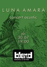 Cluj Napoca: Luna Amara live acustic la Blend