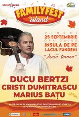 Concert Ducu Bertzi @ #FAMILYFEST Island