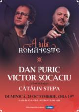 Iasi: A iubi Romaneste-Dan Puric si Victor Socaciu