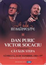 Suceava: A iubi Romaneste-Dan Puric si Victor Socaciu