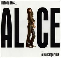 Alice Cooper - Nobody Like    Alice Cooper Live