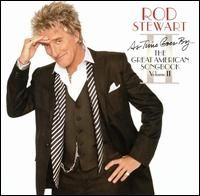 Rod Stewart - As Time Goes By The Great American Songbook Vol 2