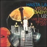 U2 - Hasta la Vista, Baby!