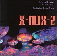 Laurent Garnier - X-Mix-2: Destination Planet Dream