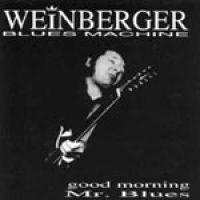 A. G. Weinberger - Good Morning Mr. Blues