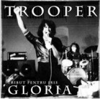 Trooper - GLORIA - Tribut pentru IRIS