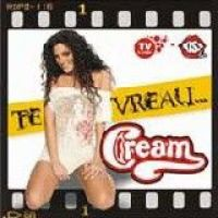 Cream (Claudia Pavel) - Te vreau