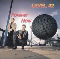 Level 42 - Forever Now Resurgent