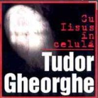 Tudor Gheorghe - Cu Iisus in celula