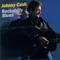 Johnny Cash - Rockabilly Blues Koch