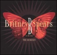 Britney Spears - B in the Mix The Remixes