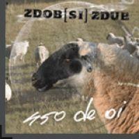 Zdob Si Zdub - 450 DE OI