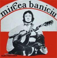 Mircea Baniciu - Mircea Baniciu