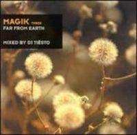 Tiesto - Magik Vol 3: Far From Earth