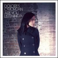 Dolores O Riordan Are You Listening?
