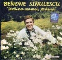 Benone Sinulescu - Straina mamei, straina