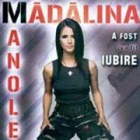 Madalina Manole - A fost (va fi) iubire