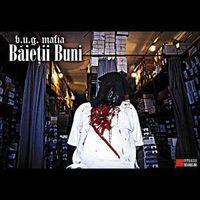 B.U.G. Mafia - Baietii Buni, LP