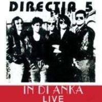 directia 5 - In Di Anka-Live