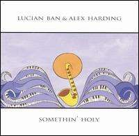 Lucian Ban - Somethin' Holy