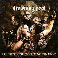 Drowning Pool - Loudest Common Denominator