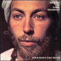 Richard Thompson - Pour Down Like Silver