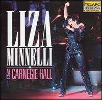 Liza Minnelli - Liza Minnelli at Carnegie Hall (The Complete Concert)