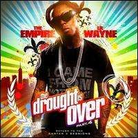 Lil Wayne - The Drought Is Over, Pt. 4