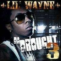 Lil Wayne - Da Drought 3