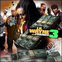 Lil Wayne - Lil Wayne & Friends, Vol. 3