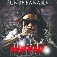 Lil Wayne - Unbreakable