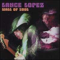 Lance Lopez - Wall of Soul