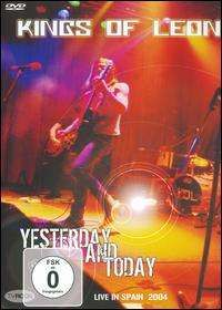 Kings Of Leon - Yesterday and Today: Live In Spain 2004