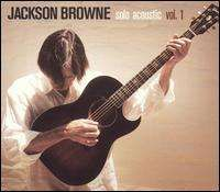Jackson Browne - Solo Acoustic, Vol. 1